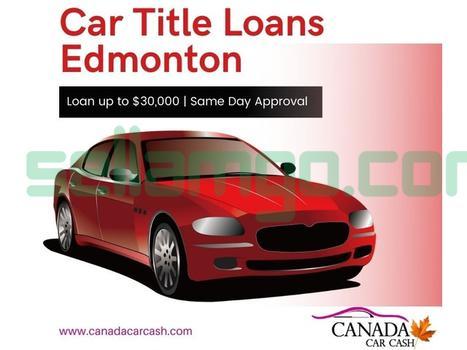 Apply Car Title Loans Edmonton to conque...